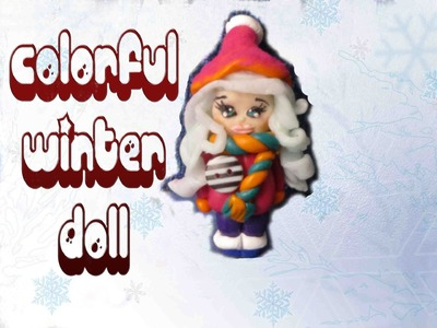 Tutorial FIMO #12: A colorful winter doll (polymer clay)