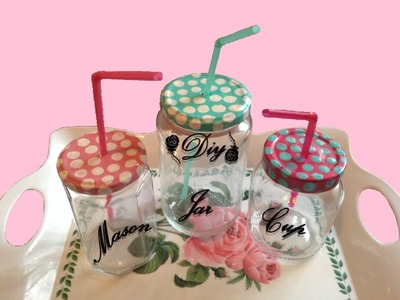 ✂ DIY ✂ MASON JAR CUP