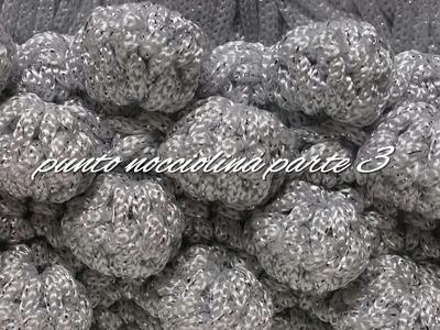 Tutorial punto Nocciolina uncinetto - Parte 3 - VARIANTE | Bubble stitch crochet