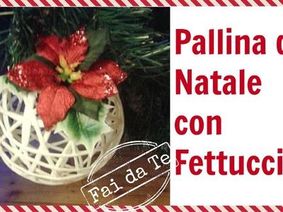 Decorazione di Natale Fai da te - Realizzare una pallina con della fettuccia - ft. L'ARTEVISTADAME