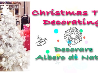 Come Decorare Albero di Natale - How To Christmas Tree Decor