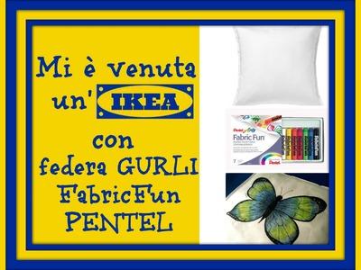 Mi è venuta un IKEA con la federa GURLi ed i FabricFun Pentel:disegno su stoffa (Arte per Te)