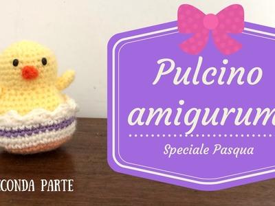 Speciale Pasqua - Pulcino amigurumi (seconda parte)