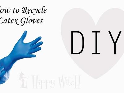 Come riutilizzare i GUANTI IN LATTICE - Tutorial Facilissimo ✿ Recycling Gloves