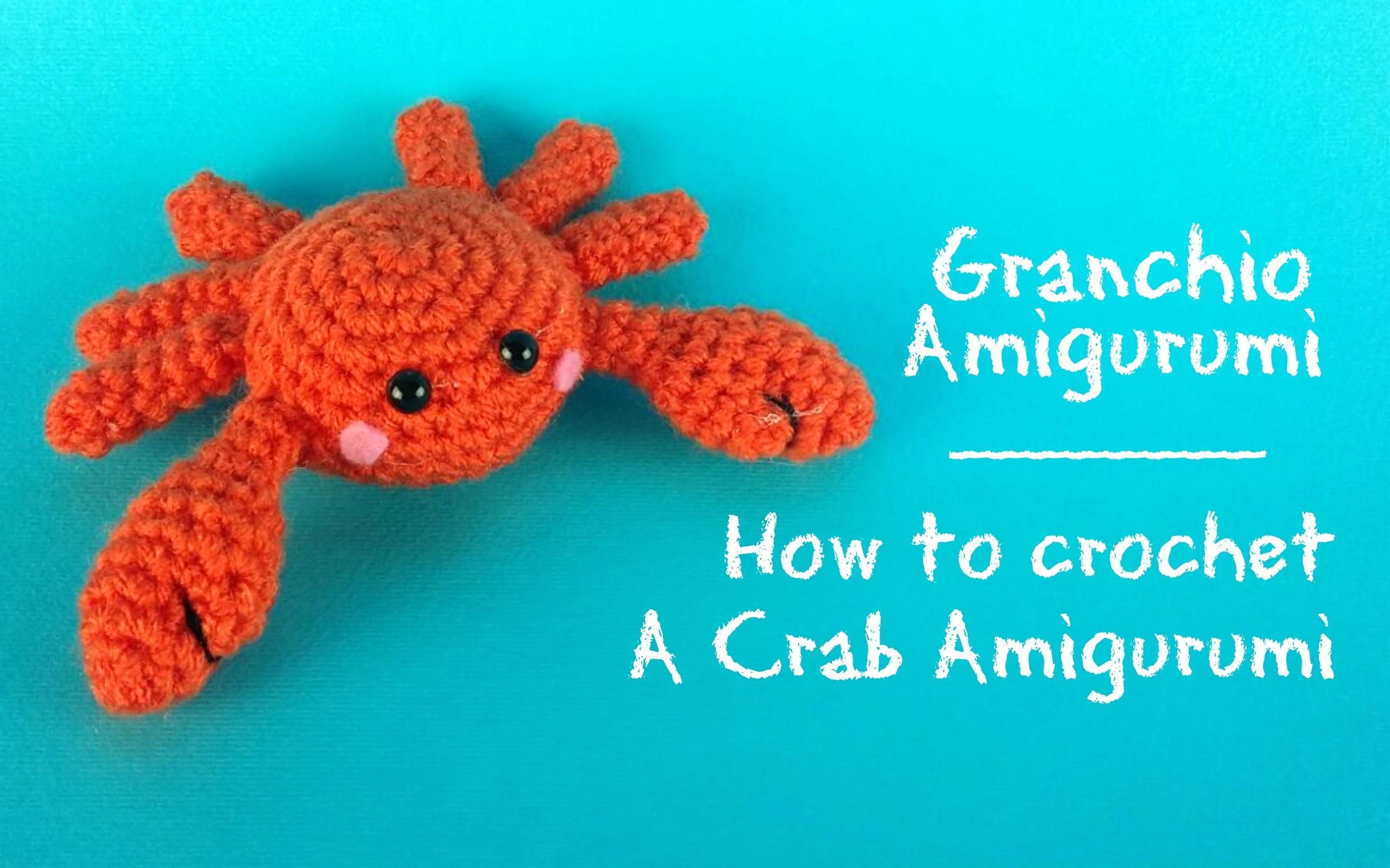 Granchio amigurumi, How to crochet a Crab Amigurumi, My ...