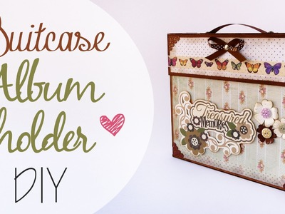 Tuto: Scatola valigia Porta Album - Suitcase Album holder DIY