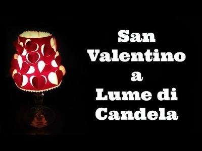 San Valentino a Lume di Candela D.I.Y. ( Creatività) - Arte per Te