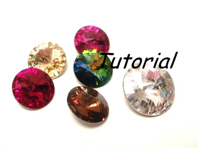DIY: Tutorial swarovski - Come evitare di graffiare i rivoli