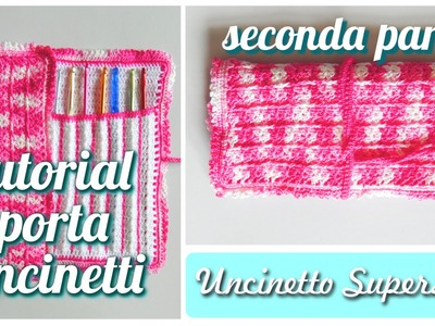 Porta uncinetti parte 2.3 | Crochet hook case tutorial 2.3