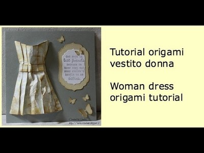 Origami vestito donna Tutorial- Woman dress origami tutorial - Mother's day