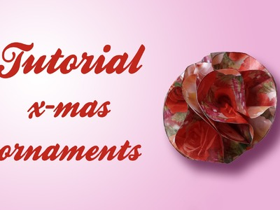 Christmas Ornament - DIY - Come fre una pallina di Natale con la carta