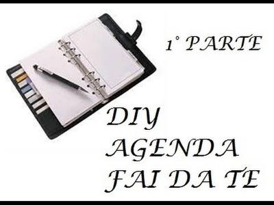DIY AGENDA FAI DA TE.AGENDA YOURSELF [PRIMA PARTE]