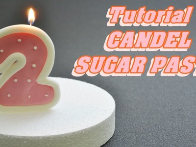 How to make a CANDLE with sugar paste - tutorial candela in pasta di zucchero