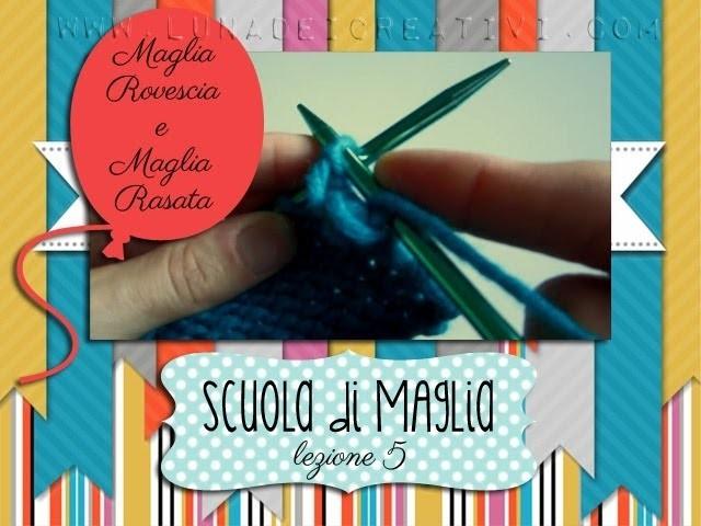 Scuola di Maglia 4: Maglia Rovescia e Maglia Rasata