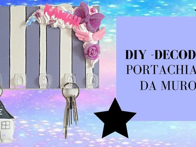 DIY Room decor - Portachiavi da muro con il decoden