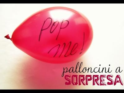 Idee regali DIY: palloncini a sorpresa