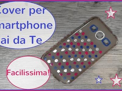 Cover Smartphone Fai da Te - DIY Cell phone Case