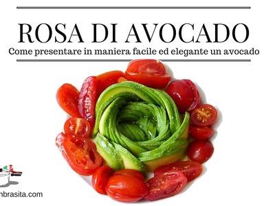 Come fare una ROSA DI AVOCADO - How to make an AVOCADO ROSE ( KITCHEN BRASITA)