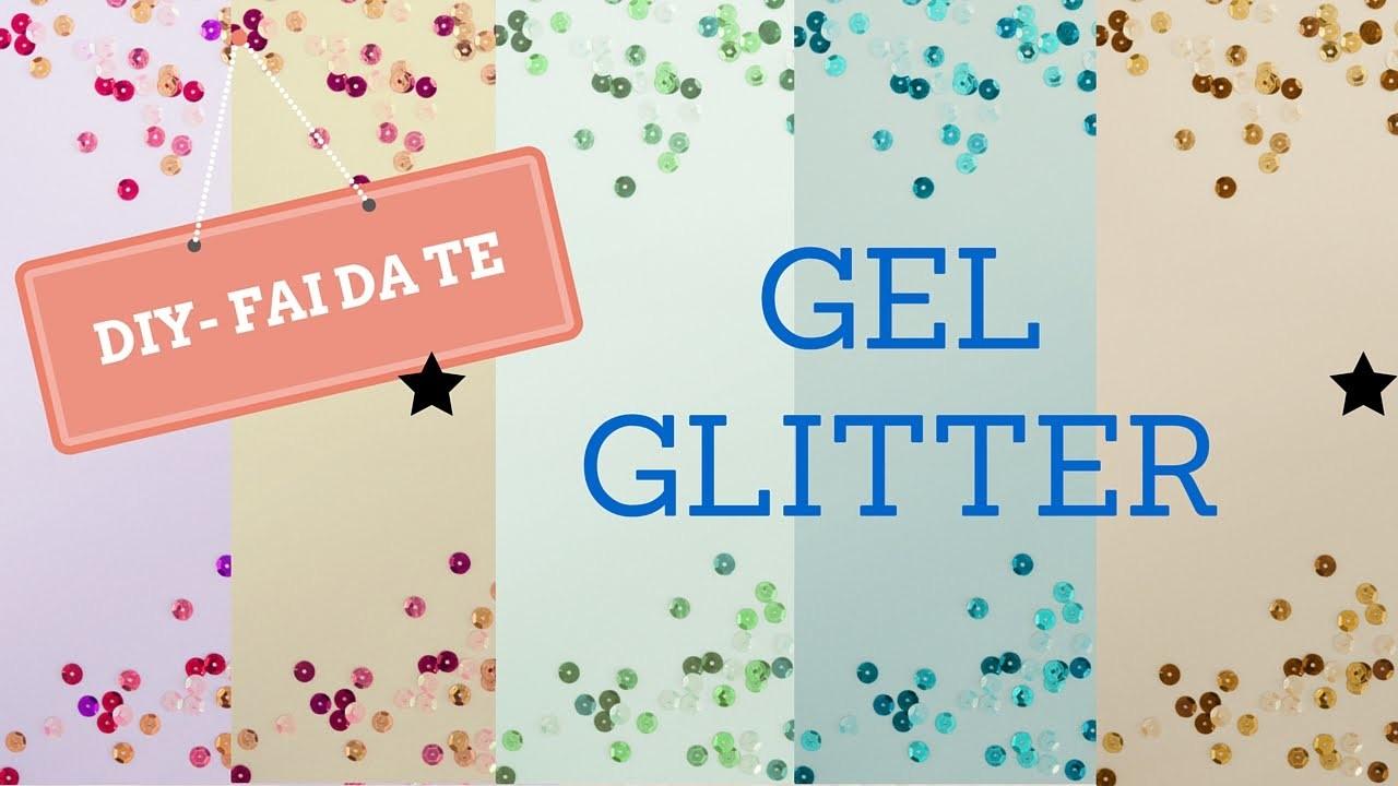 DIY  - Gel Glitter fai da te