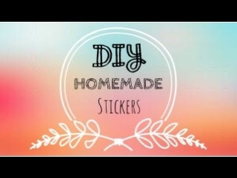 DIY Homemade Stickers (updated)   Happiness Creations
