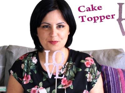 LOVE  - Cake Topper Tutorial | Nozzeggiando