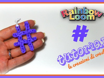 Tutorial Hashtag # con Elastici RAINBOW LOOM - DIY Charm