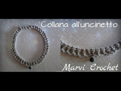 Tutorial collana,girocollo,all'uncinetto. Crochet  bijoux necklace