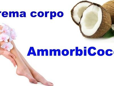 Crema per il corpo AmmorbiCocco Homemade #Diy