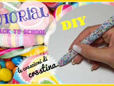 BACK TO SCHOOL - Penna CANDY Rivestita di Perline DIY Tutorial