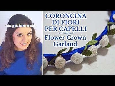 GHIRLANDA DI FIORI PER CAPELLI | CORONCINA | Flower Crown Hair Garland | DIY