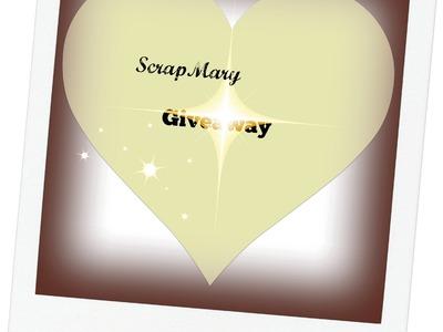 E' ora di regalini !! Giveaway!!!!Challenge!!!! (Chiuso )- Scrapbooking Tutorial | Scrapmary