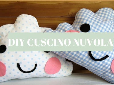 DIY CUSCINO NUVOLA facile e veloce!!! DIY CLOUD PILLOW very easy