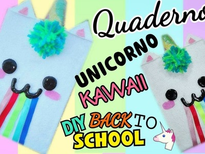 QUADERNO UNICORNO KAWAII MORBIDO (DIY BACK TO SCHOOL) Iolanda Sweets