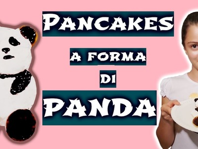 Come Fare i Pancake a Forma di Panda DIY