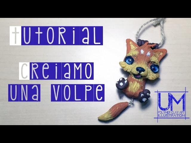 DIY - Tutorial - Come Fare una Volpe in fimo - Polymer Clay Fox