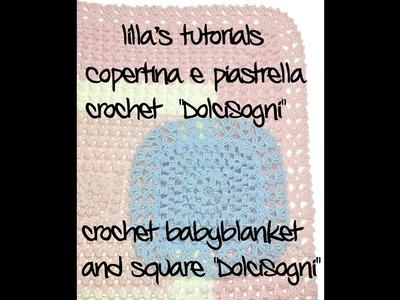 Lilla's tutorials: copertina e piastrella Dolcisogni. SweetDreams crochet baby blanket and square