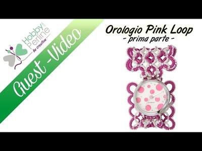 Orologio Pink Loop | TUTORIAL - HobbyPerline.com