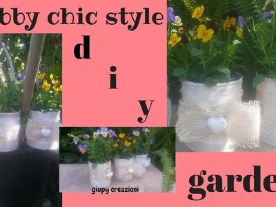 DIY garden SHABBY CHIC STYLE (RICICLO CREATIVO)