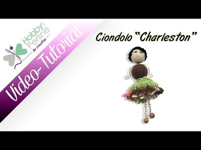 "Ciondolo ""Charleston"" - TUTORIAL - HobbyPerline.com"
