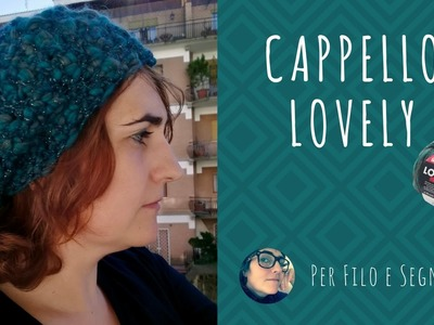 Tutorial - Cappello Lovely