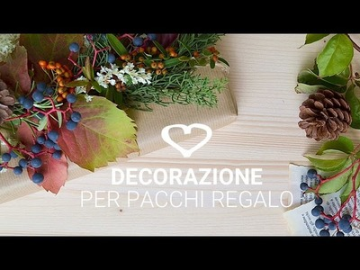 Tutorial: Come decorare un pacchetto regalo con elementi naturali - La Figurina