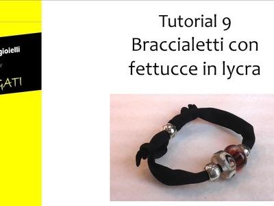 Tutorial 9: Come Usare le FETTUCCE IN LYCRA per fare braccialetti e collane