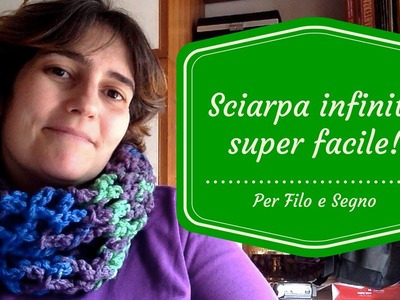 Tutorial - Sciarpa Infinity super facile!