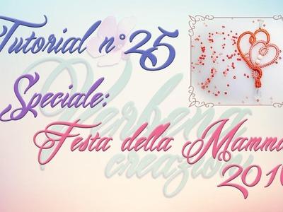 Chiacchierino ad Ago: TUTORIAL 25 – Speciale Festa Della Mamma