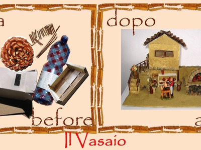 Riciclo creativo bottiglia, cartone, legno : casetta presepe vasaio -faidate- tutorial