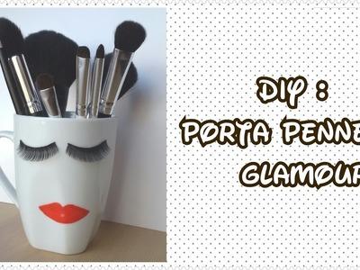 DIY : PORTA PENNELLI GLAMOUR
