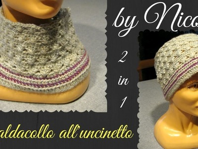 Scaldacollo all'uncinetto 2 in 1- crochet neck warmer