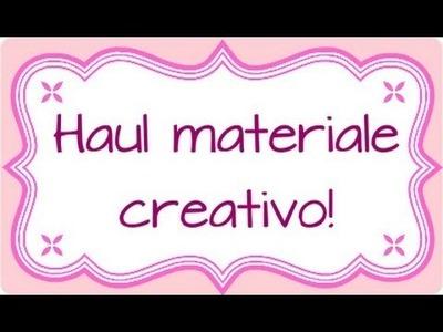 Haul materiale creativo :) + regalino finale!