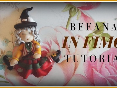 Befana In Fimo. TUTORIAL 2017