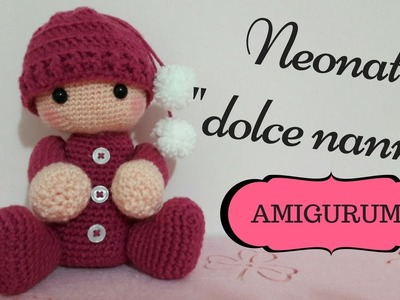 Neonato.a Dolce Nanna AMIGURUMI - Crochet a baby (English sub)